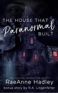 The House that Paranormal Built