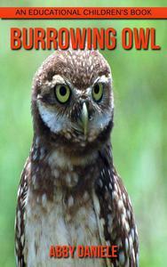Burrowing Owl! An Educational Children's Book