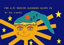 The Day Mister Sunshine Slept In