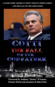 Gotti The Fall of the Godfather