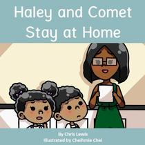 Haley and Comet Stay at Home
