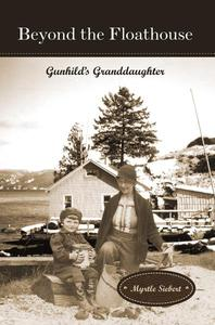 Beyond the Floathouse: Gunhild's Granddaughter