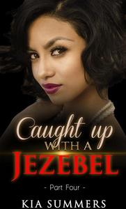 Caught Up with a Jezebel 4