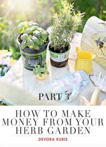 How to Make Money from Your Herb Garden: Simple and Easy Ways to Earn Money from Your Hobby