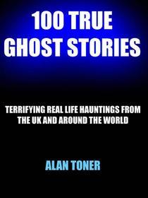 100 True Ghost Stories