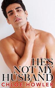 He's Not My Husband... #1 (Cuckold Hotwife Husband Erotica)