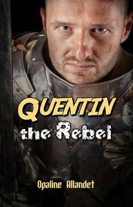 Quentin the Rebel
