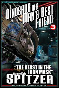 """A Dinosaur Is A Man's Best Friend: """"The Beast in the Iron Mask"""""""