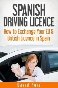 Spanish Driving Licence - How to Exchange Your EU and British Licence in Spain