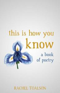 This is How You Know: a book of poetry