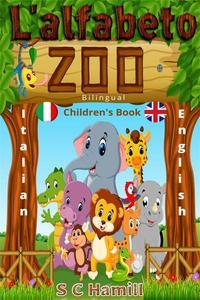 L 'alfabeto zoo. Bilingual Children's Book. Italian-English.