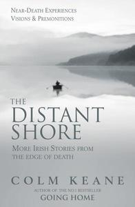 The Distant Shore - more Irish stories from the edge of death
