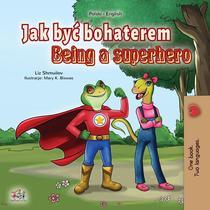 Jak być bohaterem Being a Superhero