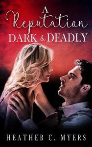 A Reputation Dark & Deadly