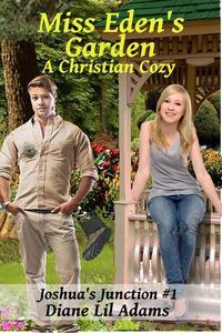 Miss Eden's Garden - A Christian Cozy