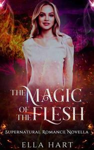 The Magic of the Flesh