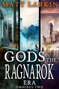 Gods of the Ragnarok Era Omnibus Two