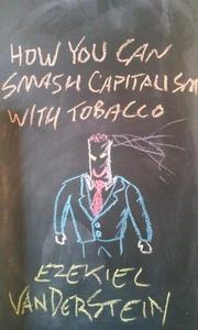 How You Can Smash Capitalism With Tobacco