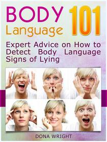 Body Language 101: Expert Advice on How to Detect Body Language Signs of Lying