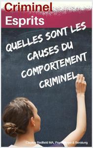 Esprits criminels: Quelles sont les causes du comportement criminel