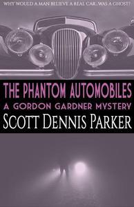 The Phantom Automobiles: A Gordon Gardner Investigation