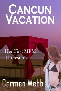 Cancun Vacation: Her First MFM Threesome