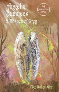 Angelic Business 2. Shapes of Greg