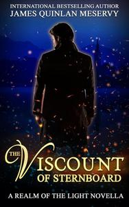 The Viscount of Sternboard, A Realm of the Light Novella