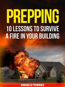 Prepping: 10 Lessons to Survive a Fire in Your Building