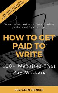 How to Get Paid to Write: 100+ Websites That Pay Writers