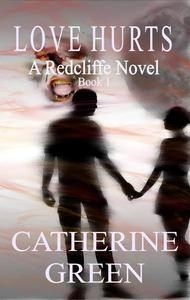 Love Hurts (A Redcliffe Novel)
