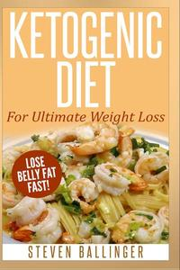 Ketogenic Diet - Ultimate Weight Loss – Lose Belly Fat Fast