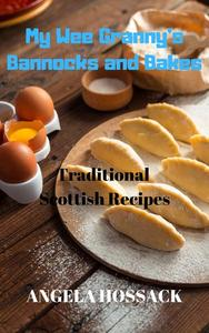 My WeeGranny's Bannocks and Bakes