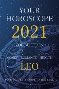 Your Horoscope 2021: Leo