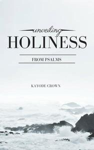 Unveiling Holiness From Psalms