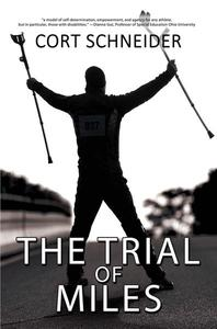 The Trial of Miles: A Disabled Runner's Memoir