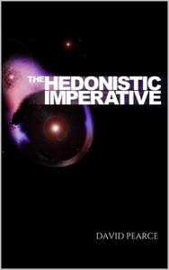 The Hedonistic Imperative
