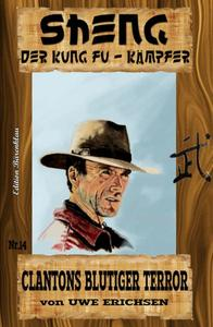 Sheng #14: Clantons Blutiger Terror