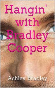 Hangin' with Bradley Cooper