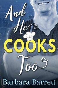 And He Cooks Too