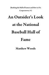 An Outsider's Look at the National Baseball Hall of Fame