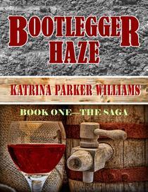 Bootlegger Haze (The Saga)--Book One