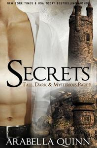 Tall, Dark & Mysterious: Secrets (Part 1) A Contemporary Gothic Romance