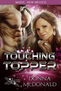 Touching Topper: Magic, New Mexico