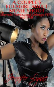 A Couple's Futagirl Adult Movie Shoot:  Shemale Transsexual Ménage FFFM with FMF