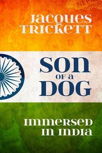 Son of a Dog: Immersed in India