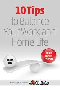 10 Tips to Balance Your Work and Home Life