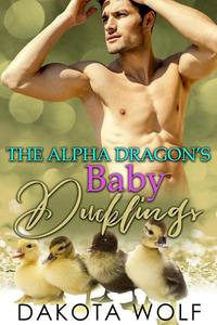 The Alpha Dragon's Baby Ducklings: MM Alpha Omega Fated Mates Mpreg Shifter