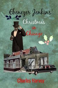 Ebenezer Jenkins' Christmas in Chicago