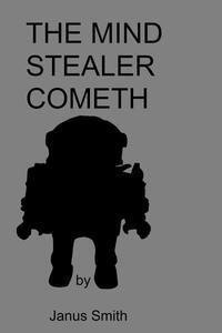 The Mind Stealer Cometh